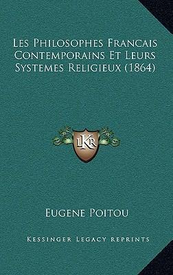 Les Philosophes Francais Contemporains Et Leurs Systemes Religieux (1864)