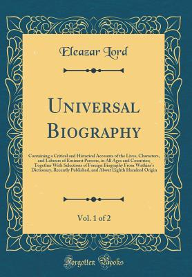 Universal Biography, Vol. 1 of 2
