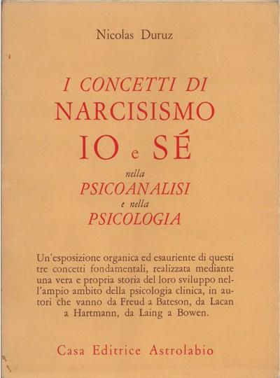 I concetti di narcisismo, io e sé nella psicoanalisi e nella psicologia