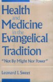 Health and medicine in the Evangelical tradition