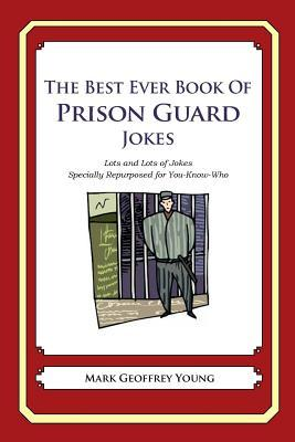 The Best Ever Book of Prison Guard Jokes