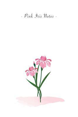 Pink Iris Notes