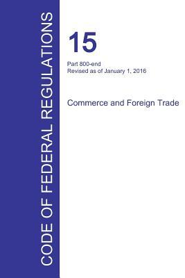 Code of Federal Regulations Title 15, Volume 3, January 1, 2016