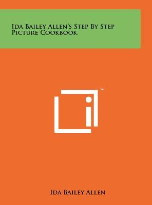 Ida Bailey Allen's Step by Step Picture Cookbook