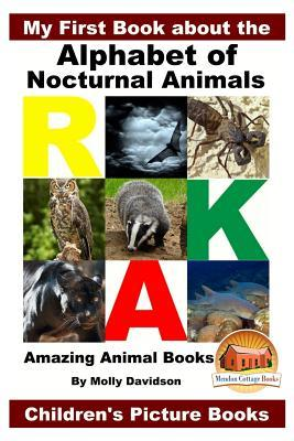 My First Book About the Alphabet of Nocturnal Animals