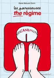 Les paresseuses: the régime