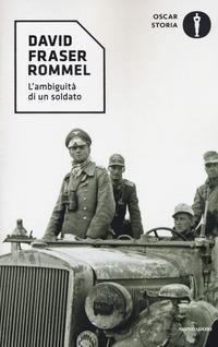 Rommel. L'ambiguità di un soldato