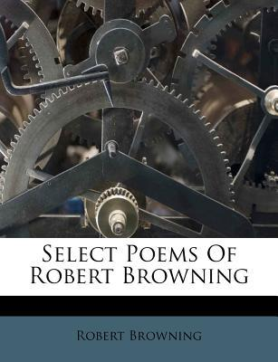 Select Poems of Robert Browning