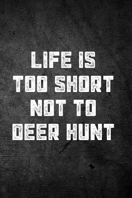 Life Is Too Short No...