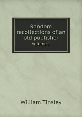 Random Recollections of an Old Publisher Volume 1