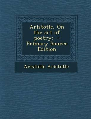 Aristotle, on the Art of Poetry;