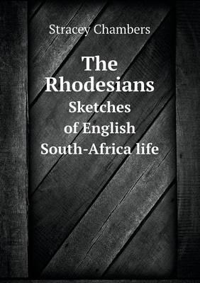 The Rhodesians Sketches of English South-Africa Life