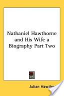 Nathaniel Hawthorne ...