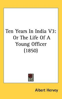 Ten Years in India Vol 3, or the Life of a Young Officer