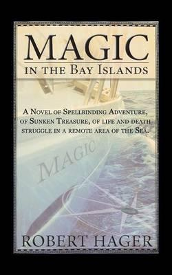 Magic in the Bay Islands