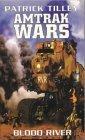 Amtrak Wars: Blood River Bk.4