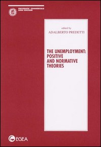 The unemployment: positive and normative theories