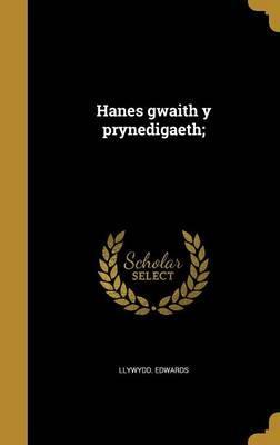 WEL-HANES GWAITH Y PRYNEDIGAET