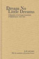 Dream No Little Dreams