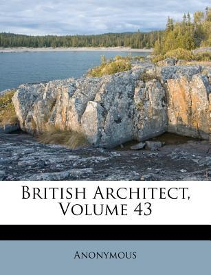 British Architect, Volume 43