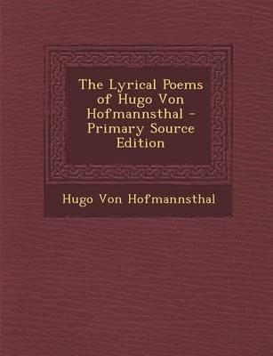 The Lyrical Poems of Hugo Von Hofmannsthal - Primary Source Edition