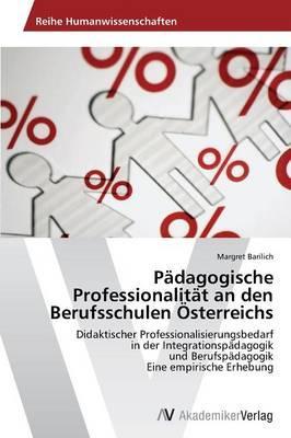 Pädagogische Professionalität an den Berufsschulen Österreichs
