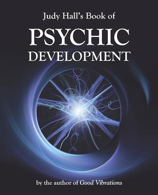 Judy Hall's Book of Psychic Development