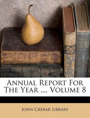 Annual Report for the Year ..., Volume 8