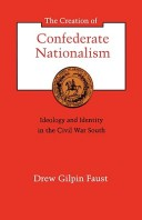 The Creation of Confederate Nationalism