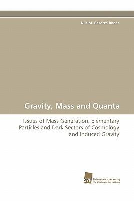Gravity, Mass and Quanta