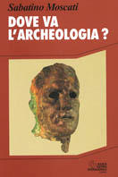 Dove va l'archeologia