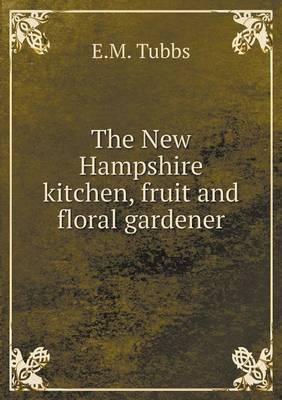 The New Hampshire Kitchen, Fruit and Floral Gardener