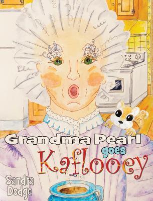 Grandma Pearl Goes Kaflooey