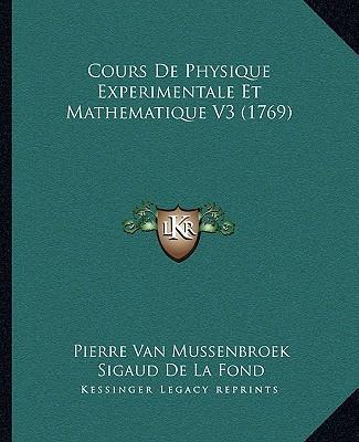 Cours de Physique Experimentale Et Mathematique V3 (1769)