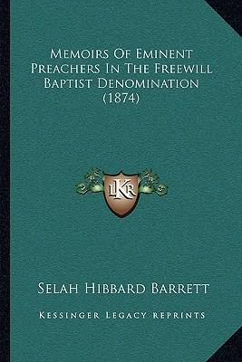Memoirs of Eminent Preachers in the Freewill Baptist Denomination (1874)