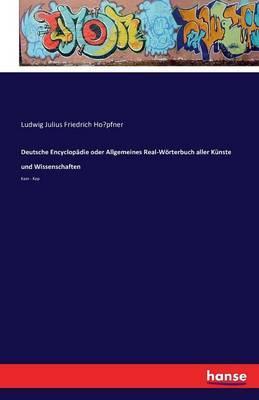 Deutsche Encyclopädie oder Allgemeines Real-Wörterbuch aller Künste und Wissenschaften