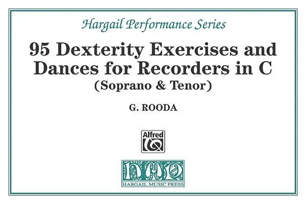 95 Dexterity Exercises and Dances for Recorders in C / Oefeningen En Voordrachtstukken Voor Blokfluit in C