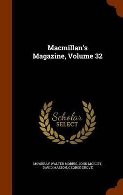 MacMillan's Magazine, Volume 32