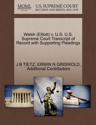 Welsh (Elliott) V. U.S. U.S. Supreme Court Transcript of Record with Supporting Pleadings