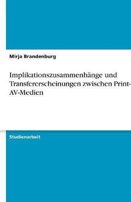 Implikationszusammenhänge und Transfererscheinungen zwischen Print- und AV-Medien