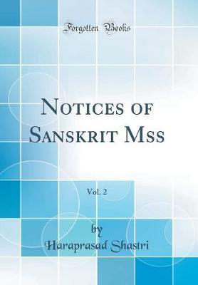 Notices of Sanskrit Mss, Vol. 2 (Classic Reprint)