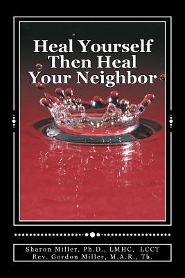 Heal Yourself Then Heal Your Neighbor