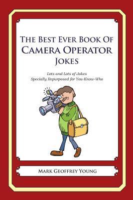 The Best Ever Book of Camera Operator Jokes