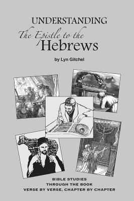 Understanding the Epistle to the Hebrews
