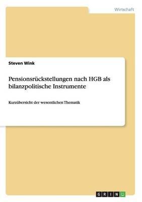 Pensionsrückstellungen nach HGB als bilanzpolitische Instrumente