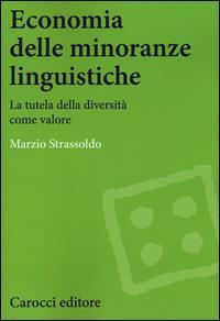 Economia delle minoranze linguistiche. La tutela delle diversità come valore