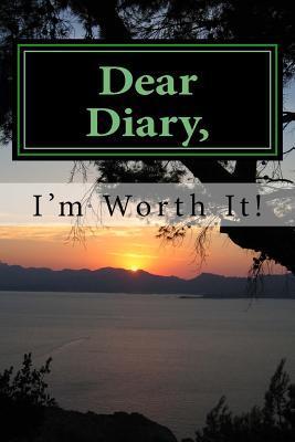 Dear Diary, I'm Worth It!