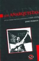 Los anarquistas en la crisis politica espanola 1869- 1939