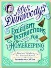 Mrs. Dunwoody's Excellent Instructions for Homekeeping