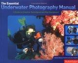 Essential Underwater Photography Manual
